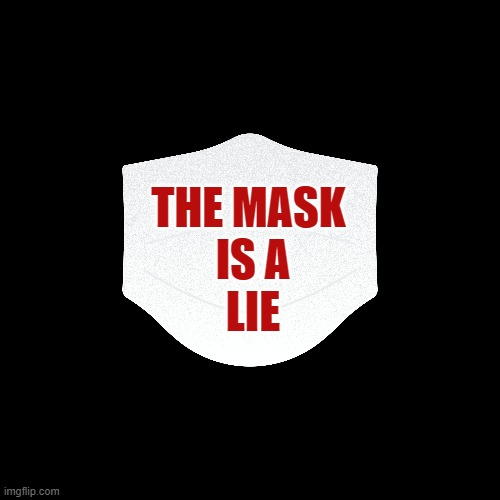 The Mask is a Lie